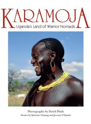 Karamoja- Land of Nomads and Warriors